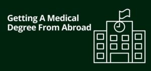 Getting A Medical Degree From Abroad